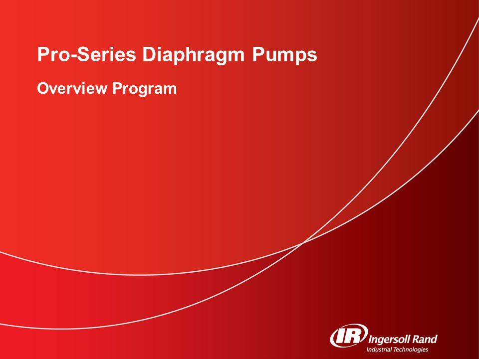 Pro-Series Diaphragm Pumps Overview Program