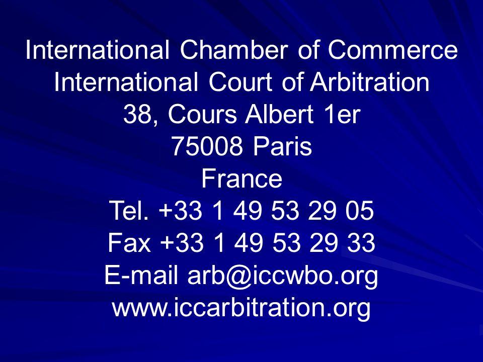 International Chamber of Commerce International Court of Arbitration 38, Cours Albert 1er 75008 Paris France Tel. +33 1 49 53 29 05 Fax +33 1 49 53 29