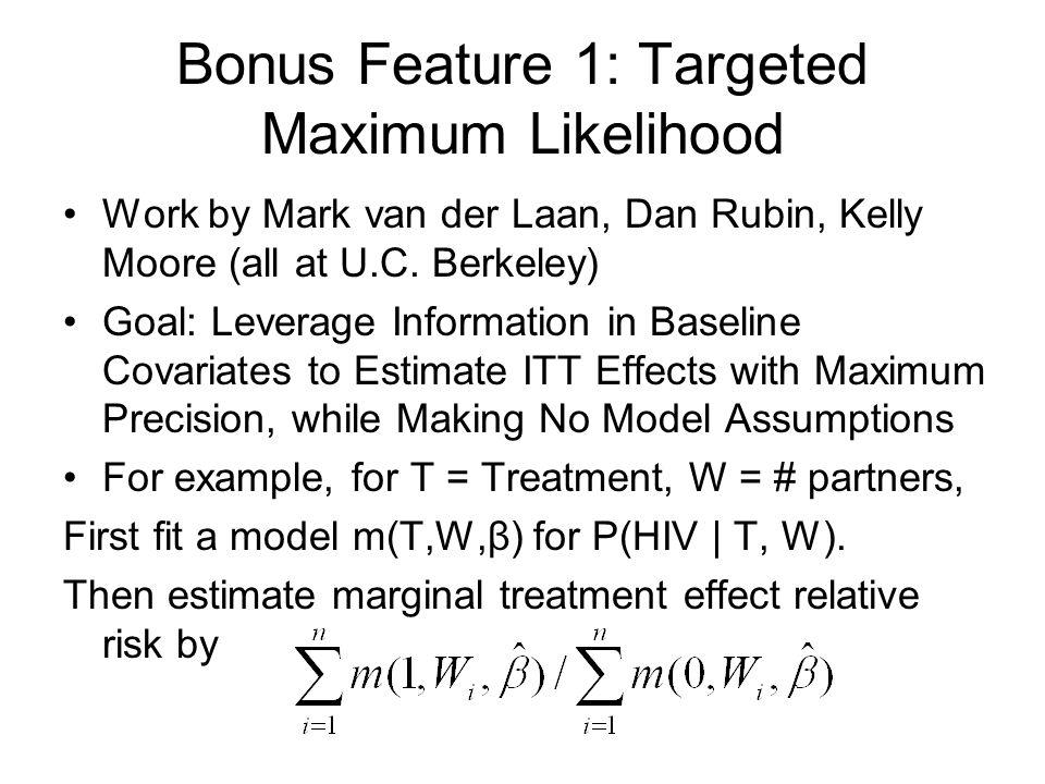 Bonus Feature 1: Targeted Maximum Likelihood Work by Mark van der Laan, Dan Rubin, Kelly Moore (all at U.C.