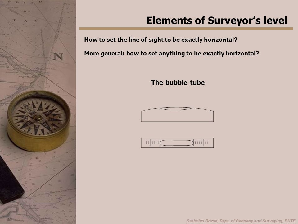 Elements of Surveyor's level How to set the line of sight to be exactly horizontal.