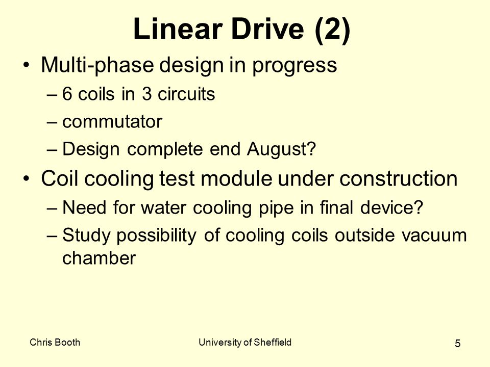Chris BoothUniversity of Sheffield 6 Linear Drive (3) Cooling questions.