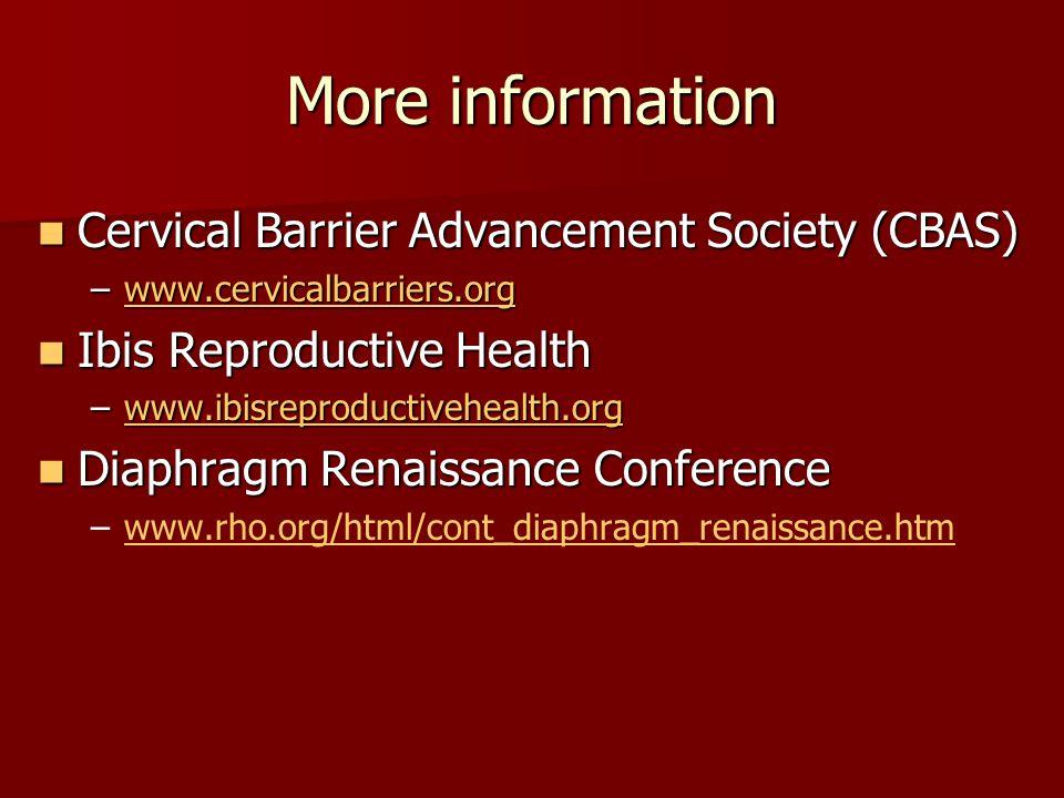 More information Cervical Barrier Advancement Society (CBAS) Cervical Barrier Advancement Society (CBAS) –www.cervicalbarriers.org www.cervicalbarrier