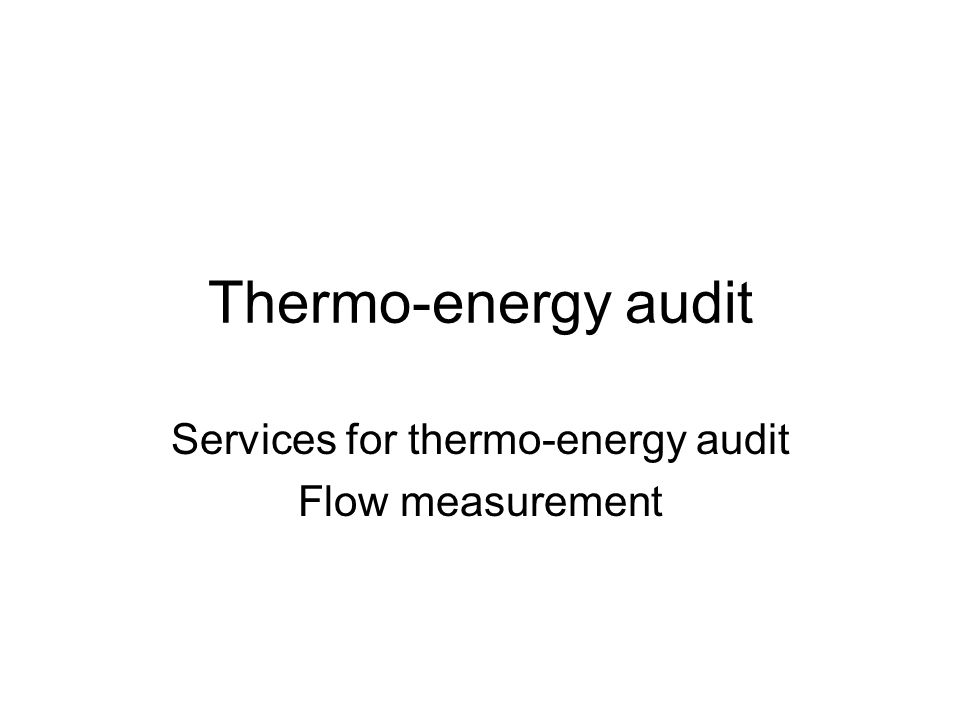 Thermo-energy audit Services for thermo-energy audit Flow measurement