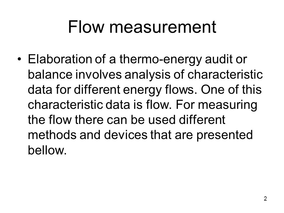 13 Flow measurement Turbine flow meter. sensor rotor Axial to the pipePerpendicular to the pipe