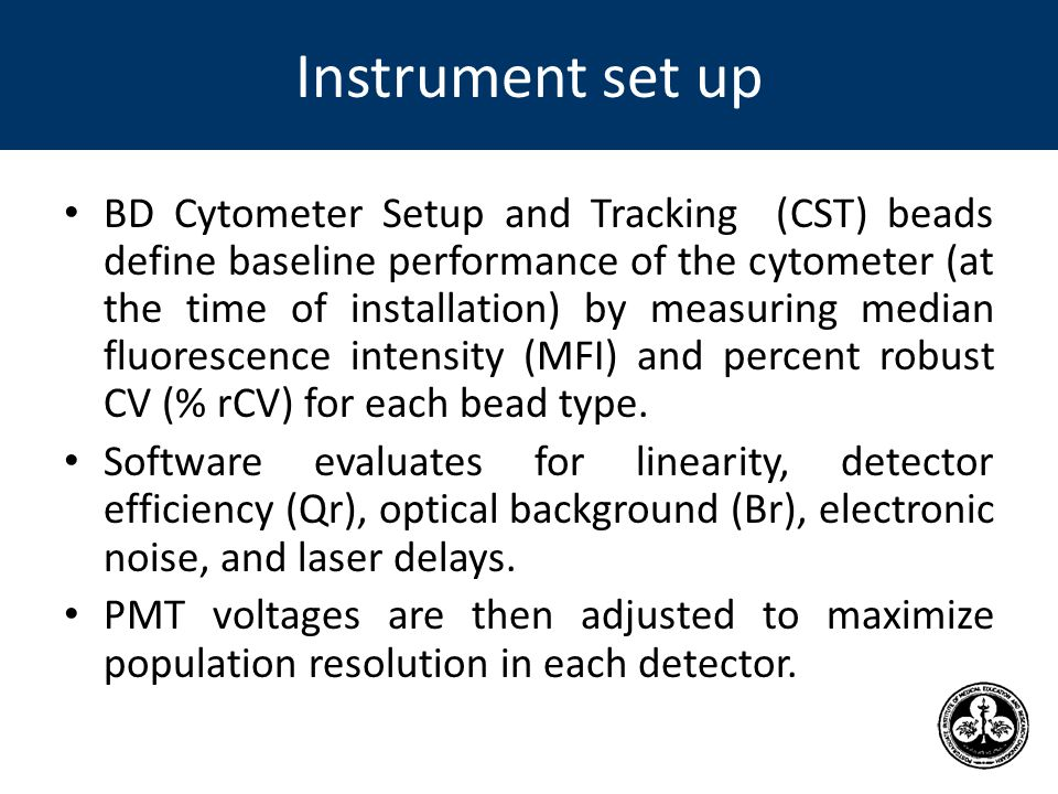 CST beads are run on daily basis to track cytometer performance and measure variation from baseline measurements.