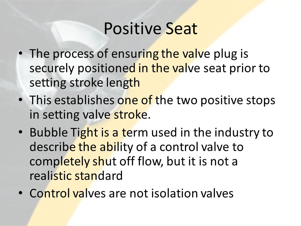 Valve Stroke The distance the plug or stem moves in order to go from a full-closed to a full-open position A valve may be capable of traveling further