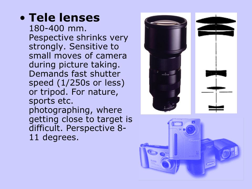 Tele lenses 180-400 mm. Pespective shrinks very strongly.