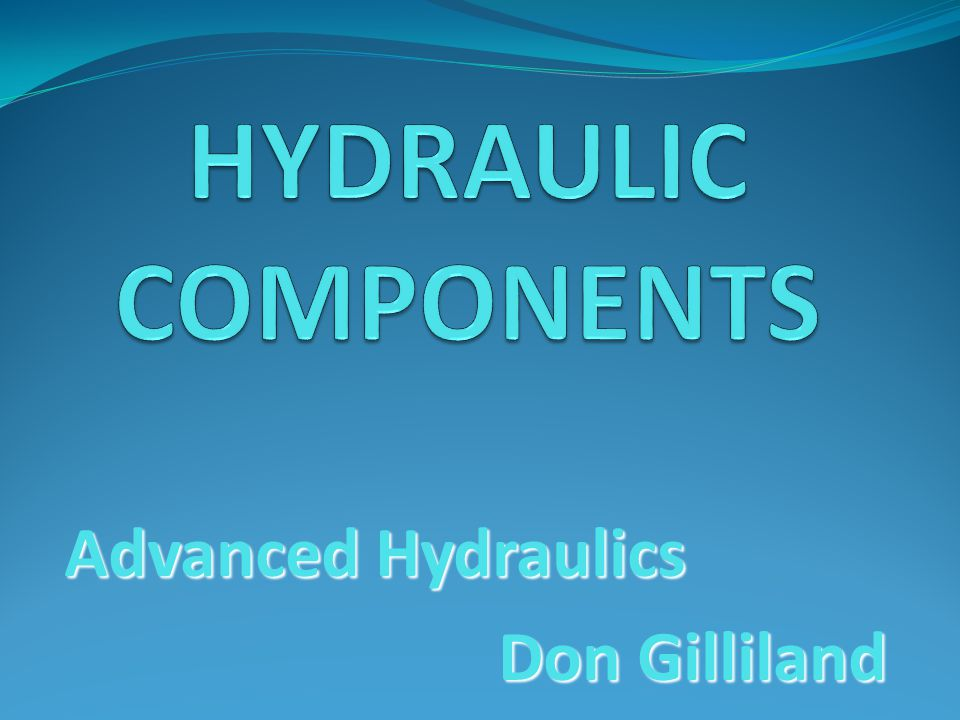 Advanced Hydraulics Don Gilliland