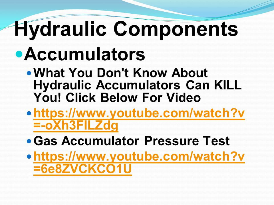 Hydraulic Components Accumulators What You Don t Know About Hydraulic Accumulators Can KILL You.