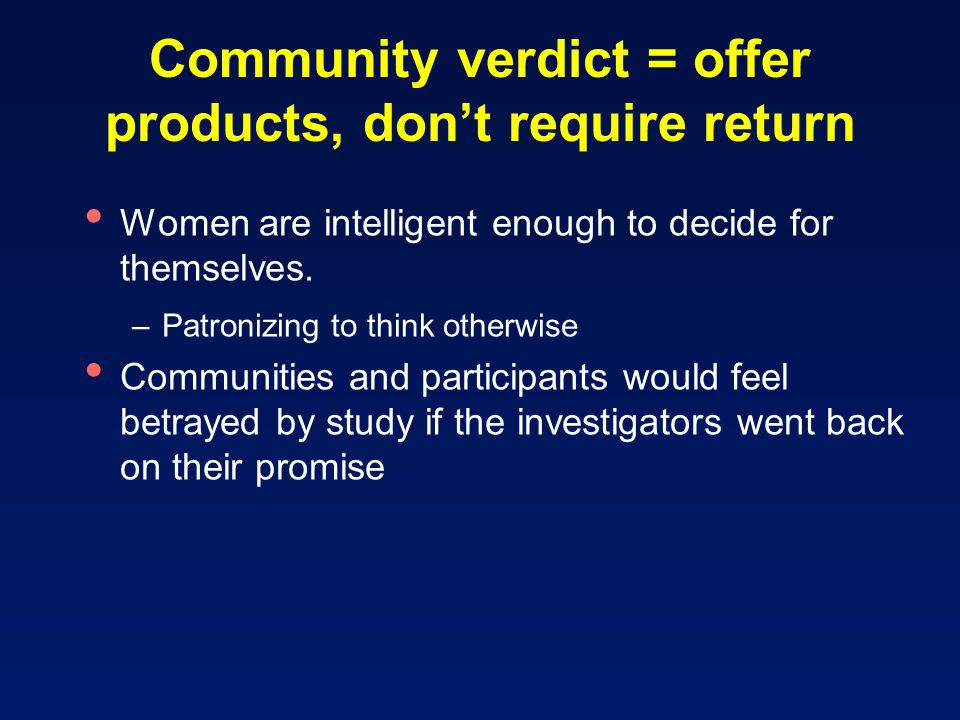 Community verdict = offer products, don't require return Women are intelligent enough to decide for themselves.