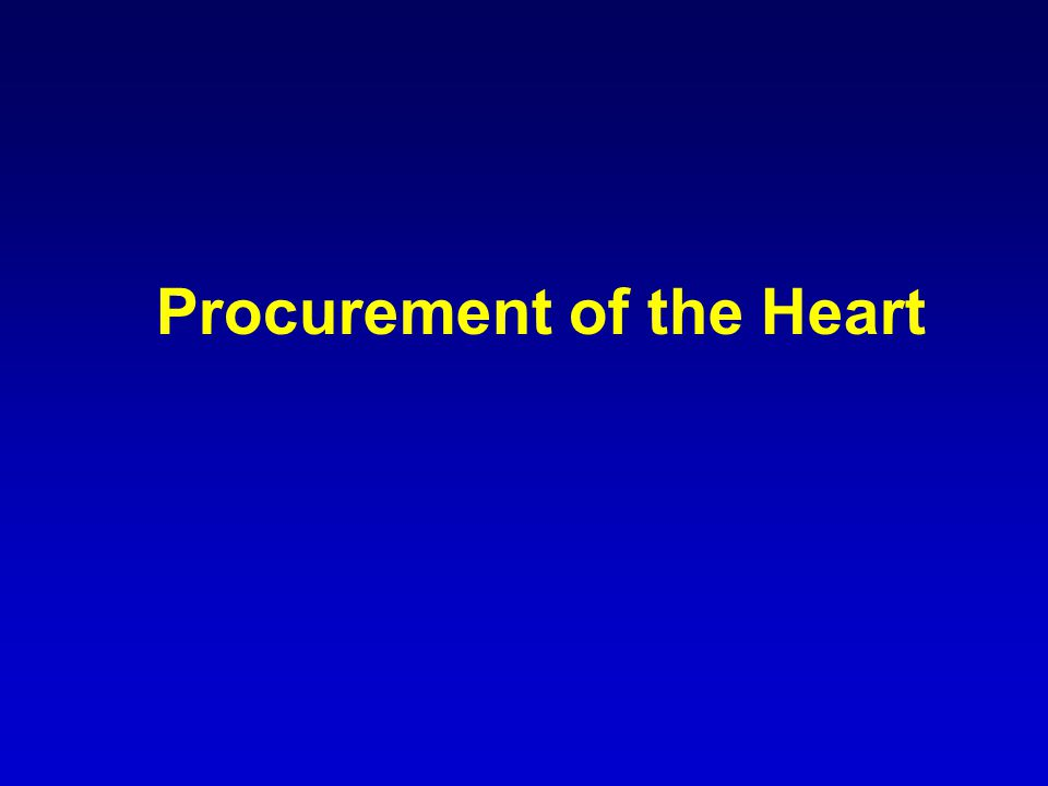 Procurement of the Heart