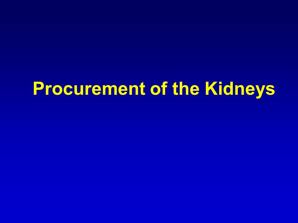 Procurement of the Kidneys