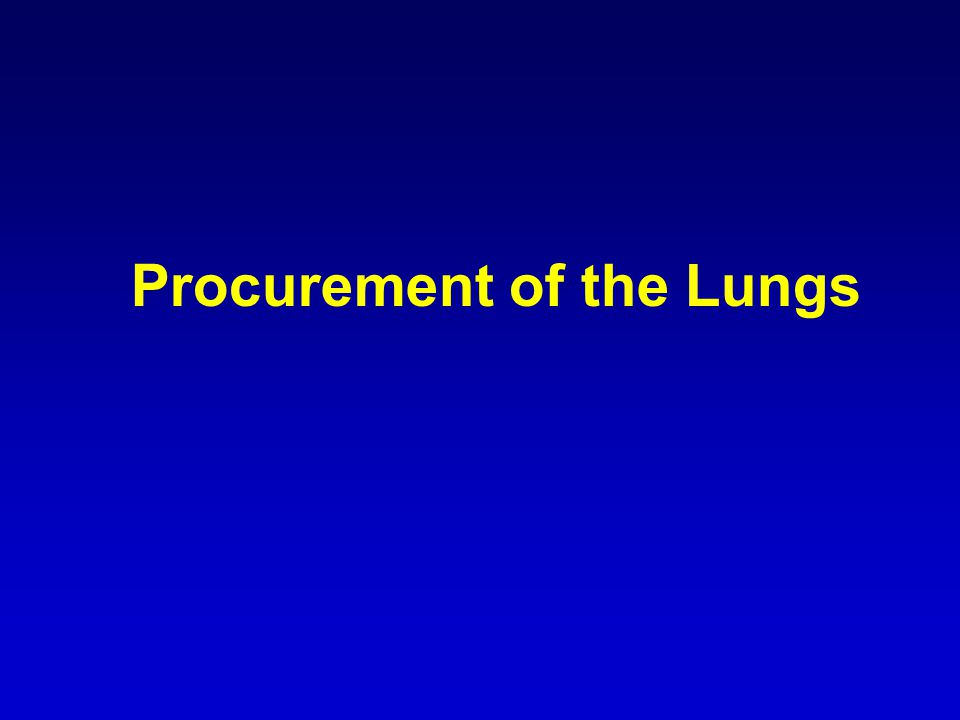 Procurement of the Lungs