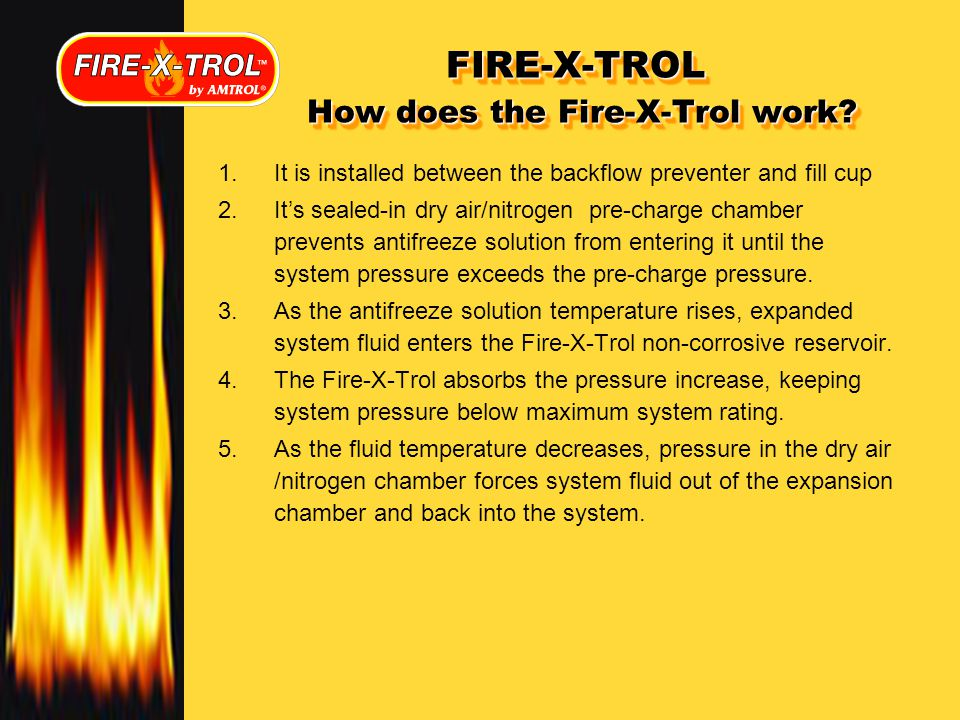 FIRE-X-TROL How does the Fire-X-Trol work.