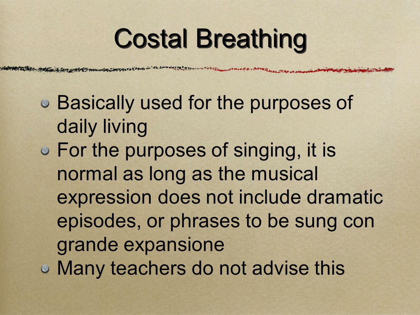 Also called thoracic or intercostal breathing A breath taken with an outward movement of the lower ribs that fills the lungs to their fullest capacity Diaphragmatic Breathing