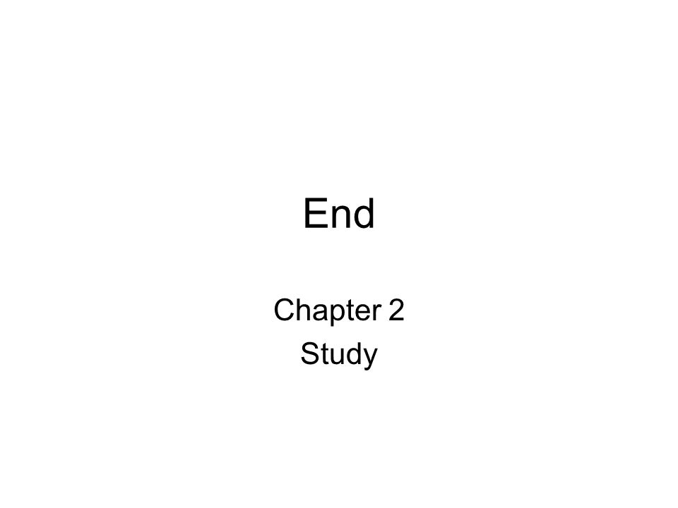 End Chapter 2 Study