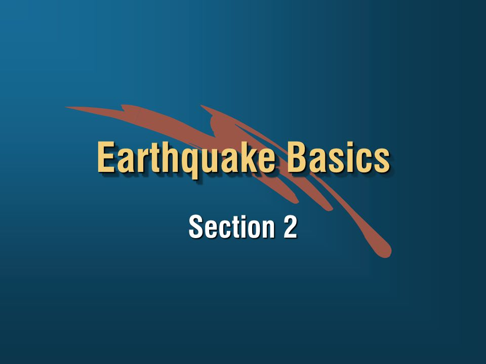 Earthquake Basics Section 2