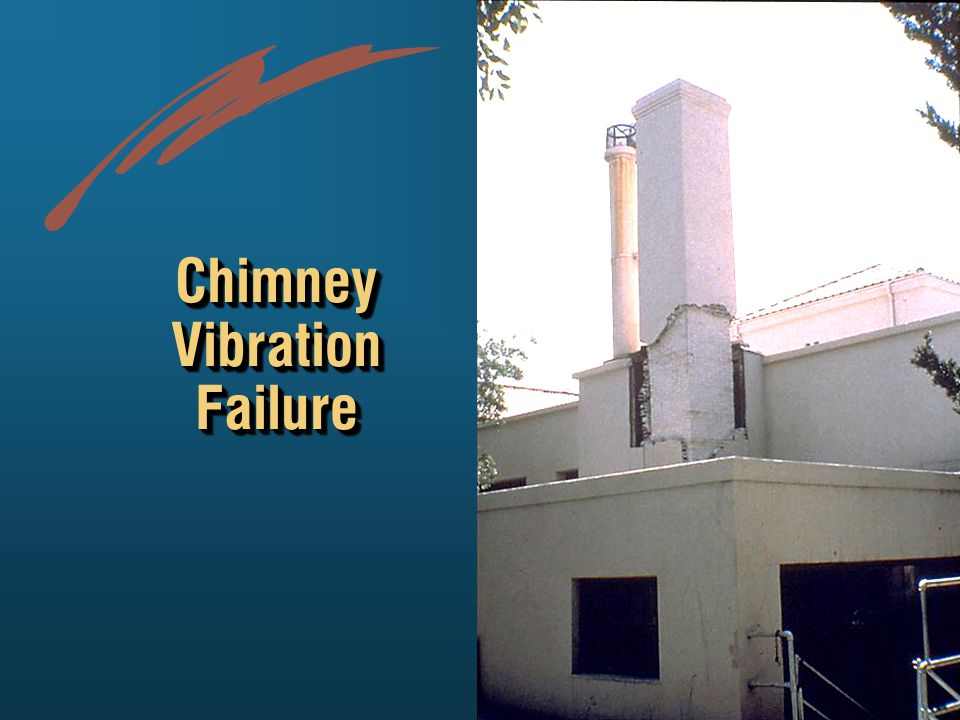 Chimney Vibration Failure