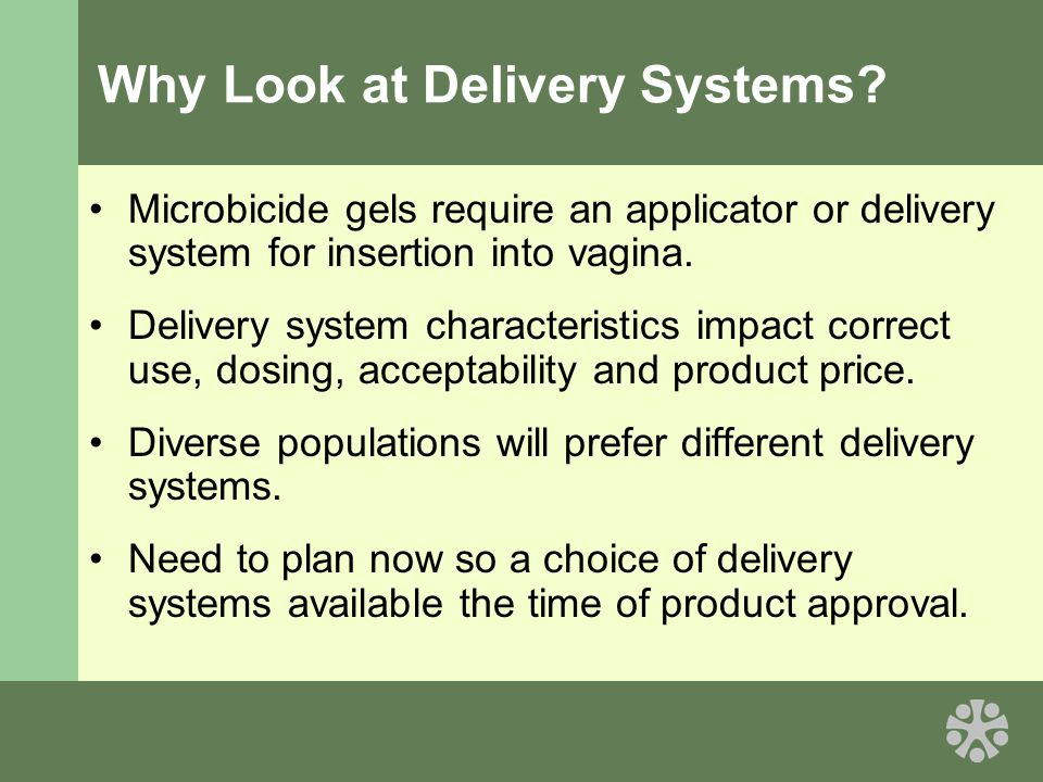 Why Look at Delivery Systems.