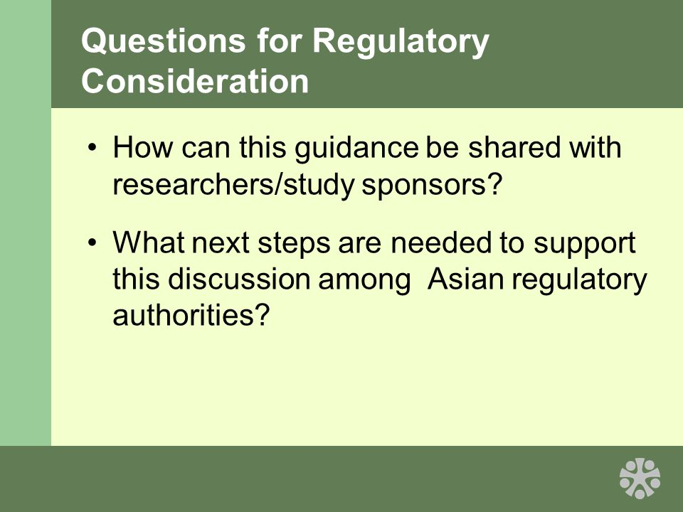 Questions for Regulatory Consideration How can this guidance be shared with researchers/study sponsors.