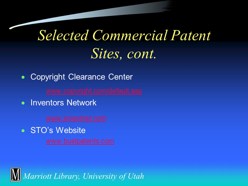 Marriott Library, University of Utah Selected Commercial Patent Sites  Derwent Information www.derwent.com  MicroPatent www.micropatent.com  Optipat www.optipat.com  Delphion (IBM) www.delphion.com  British Library's Patent Express http://www.bl.uk/services/document/patent.html