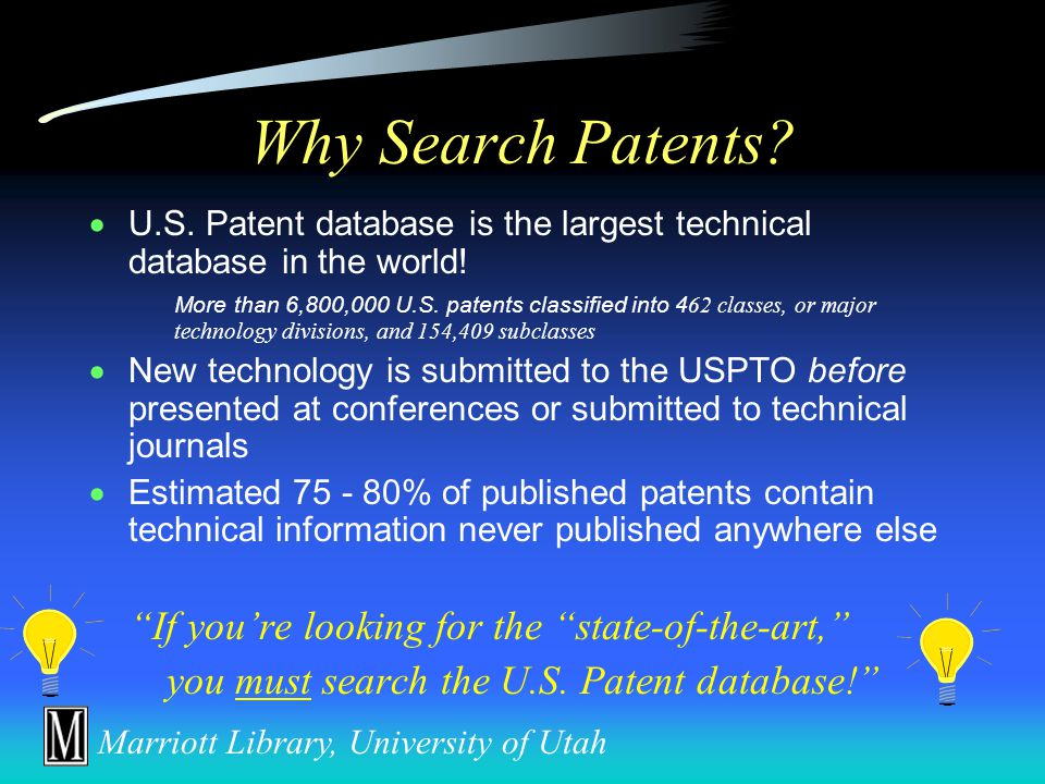 Marriott Library, University of Utah Today's Agenda  General Information – Why Search Patents.