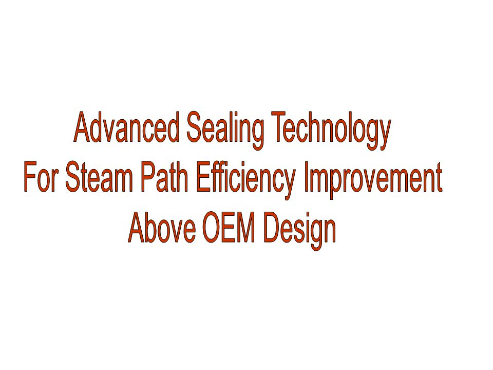 Design Steam Path Bucket Tip Leakage Steam Deflectors (Spill Strips) Packing Leakage Packing Ring Rotating Blade Turbine Rotor Rotor Wheel Stationary Diaphragm Stationary Blade Typical Impulse Steam Path (i.e.