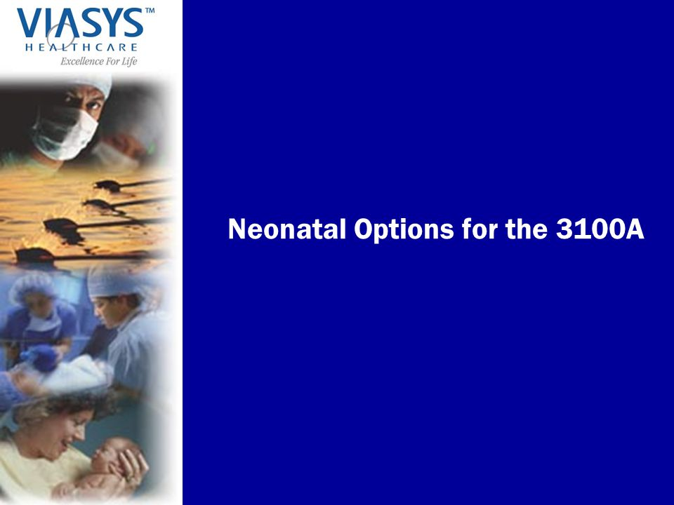 Neonatal Options for the 3100A