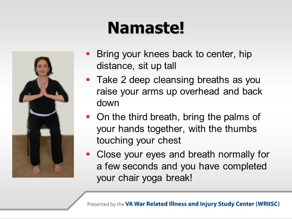 How to refer a Veteran to yoga in Palo Alto  Complete the WRIISC Yoga consult in CPRS More information @ www.warrelatedillness.va.gov/paloalto