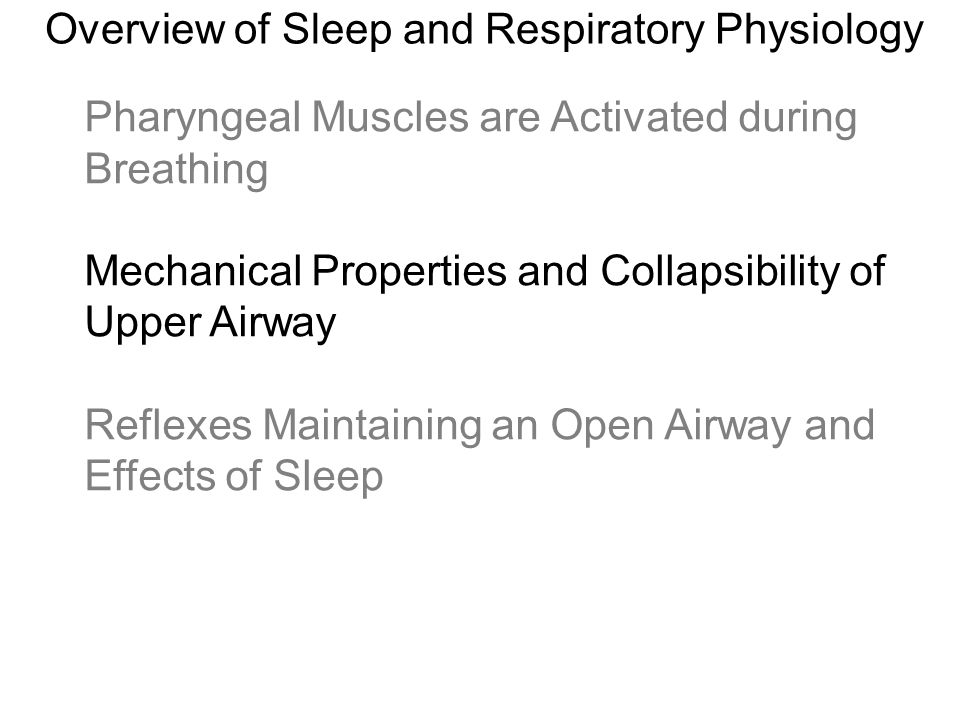 Pharyngeal Muscles are Activated during Breathing Mechanical Properties and Collapsibility of Upper Airway Reflexes Maintaining an Open Airway and Eff