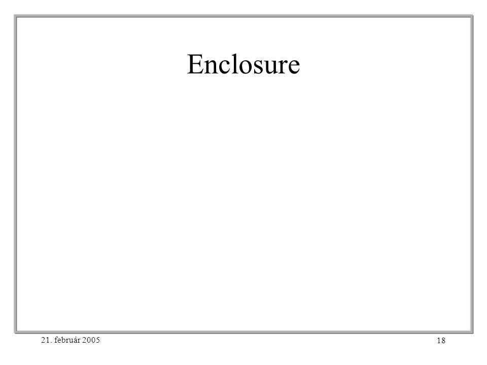 21. február 2005 18 Enclosure