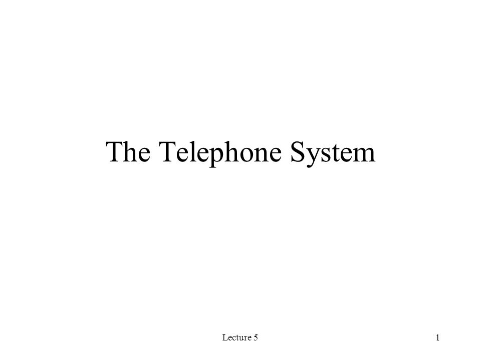 Lecture 51 The Telephone System
