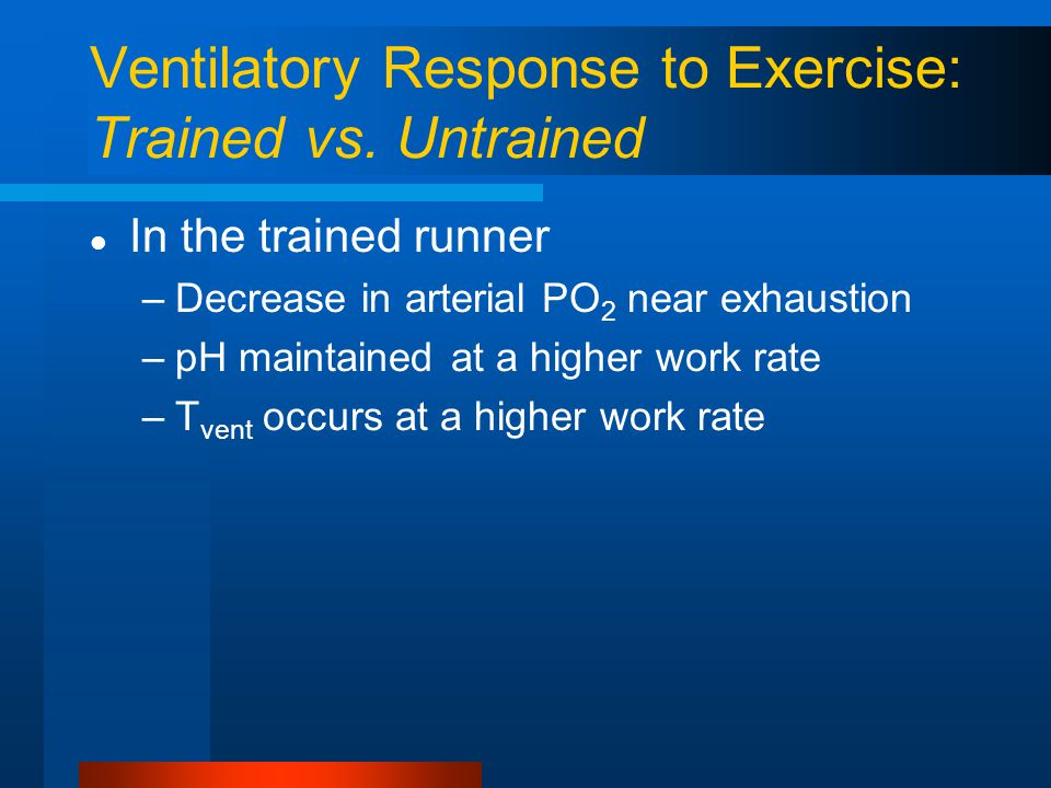 Ventilatory Response to Exercise: Trained vs.