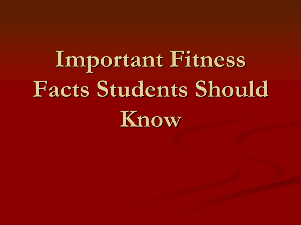 Important Fitness Facts Students Should Know