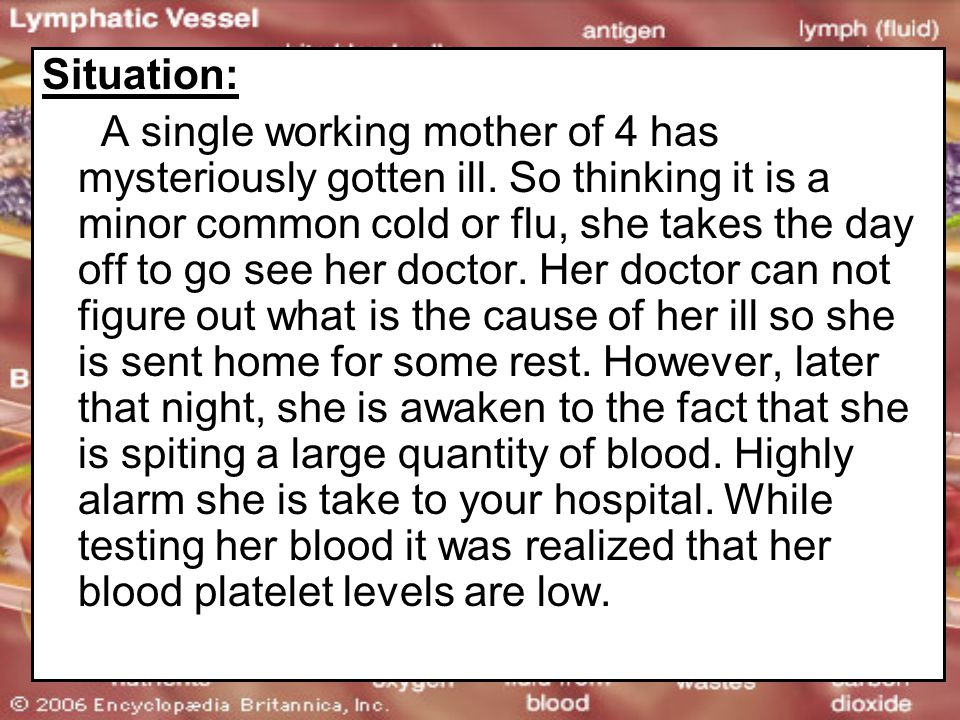 Situation: A single working mother of 4 has mysteriously gotten ill.