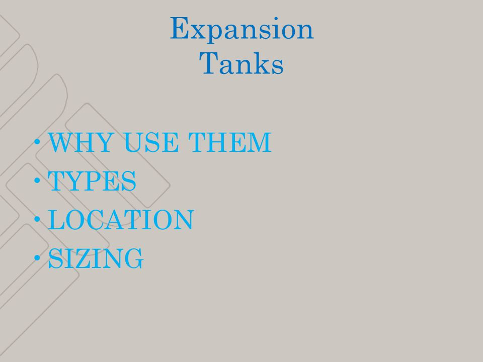 3 Expansion Tanks WHY USE THEM TYPES LOCATION SIZING