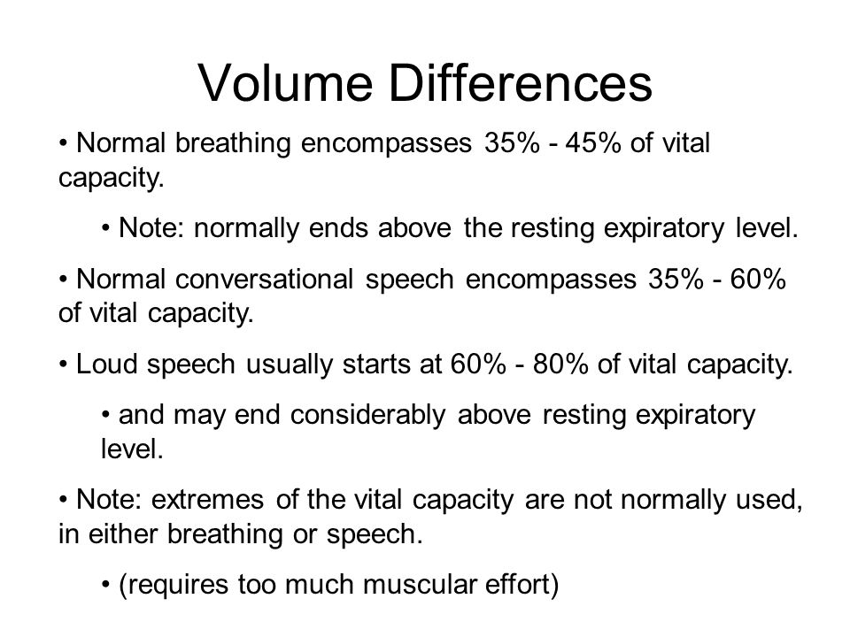Volume Differences Normal breathing encompasses 35% - 45% of vital capacity.