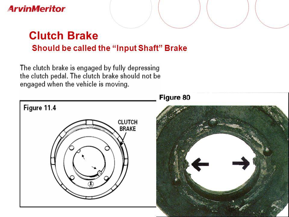 "6 Clutch Brake Should be called the ""Input Shaft"" Brake"
