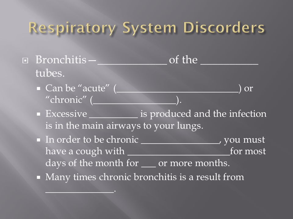 Bronchitis—____________ of the __________ tubes.
