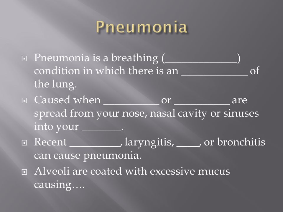  Pneumonia is a breathing (_____________) condition in which there is an ____________ of the lung.