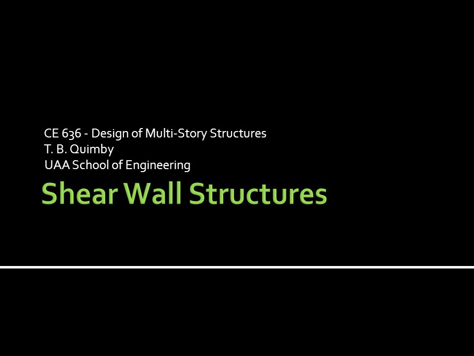 CE 636 - Design of Multi-Story Structures T. B. Quimby UAA School of Engineering