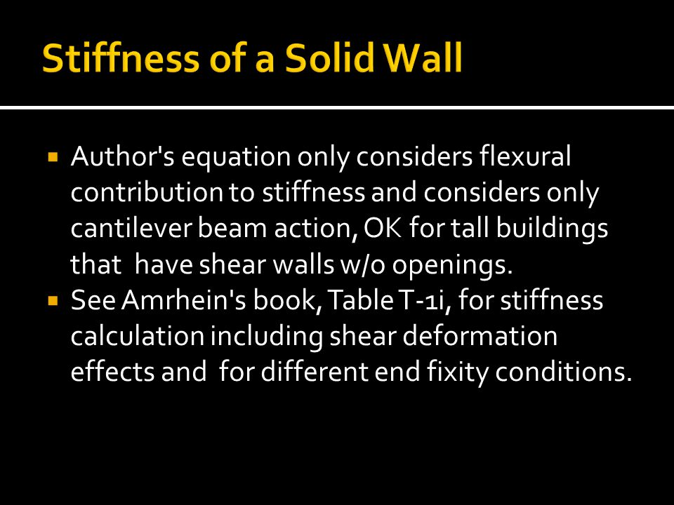  Author s equation only considers flexural contribution to stiffness and considers only cantilever beam action, OK for tall buildings that have shear walls w/o openings.