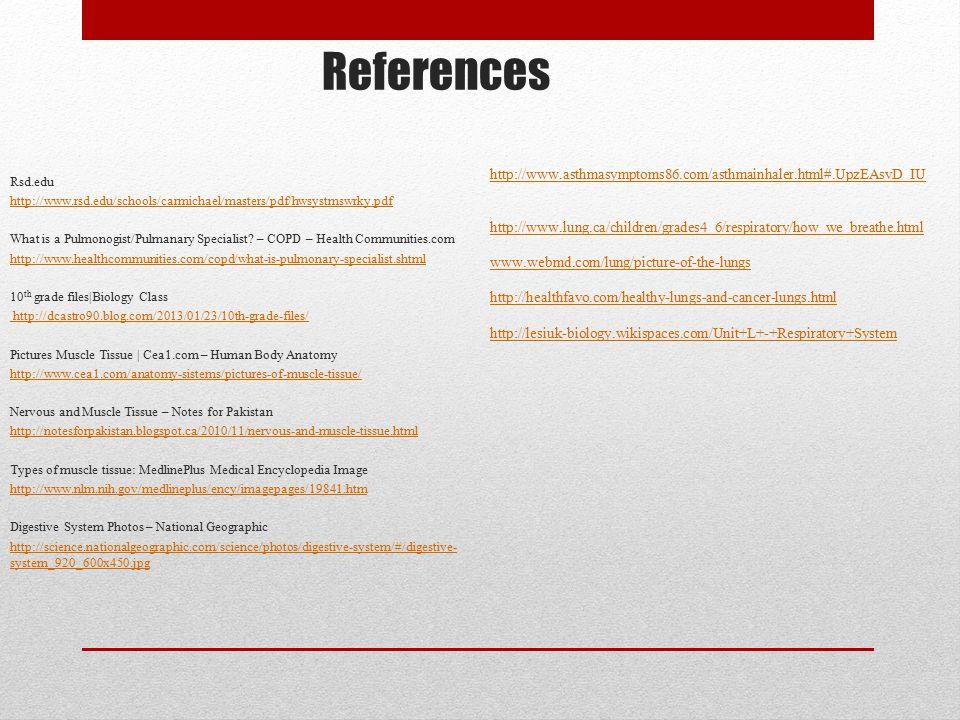 References Rsd.edu http://www.rsd.edu/schools/carmichael/masters/pdf/hwsystmswrky.pdf What is a Pulmonogist/Pulmanary Specialist? – COPD – Health Comm