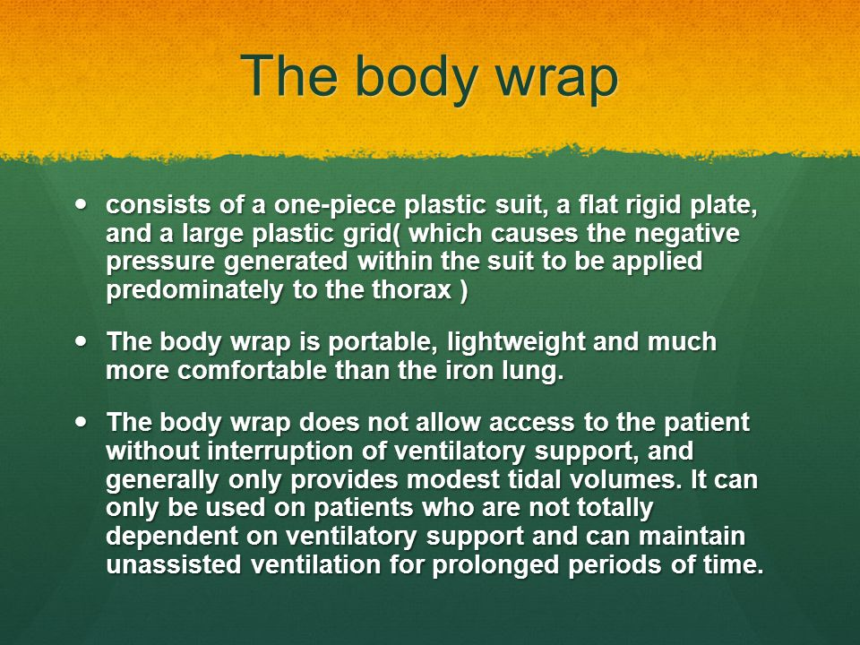 The body wrap consists of a one-piece plastic suit, a flat rigid plate, and a large plastic grid( which causes the negative pressure generated within