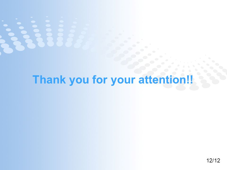Thank you for your attention!! 12/12