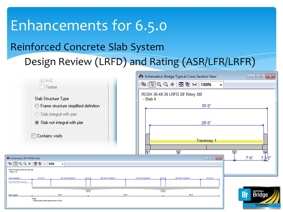 Enhancements for 6.5.0 AASHTO LRFD Specification updates (6th Edition with 2013 Interim) 6