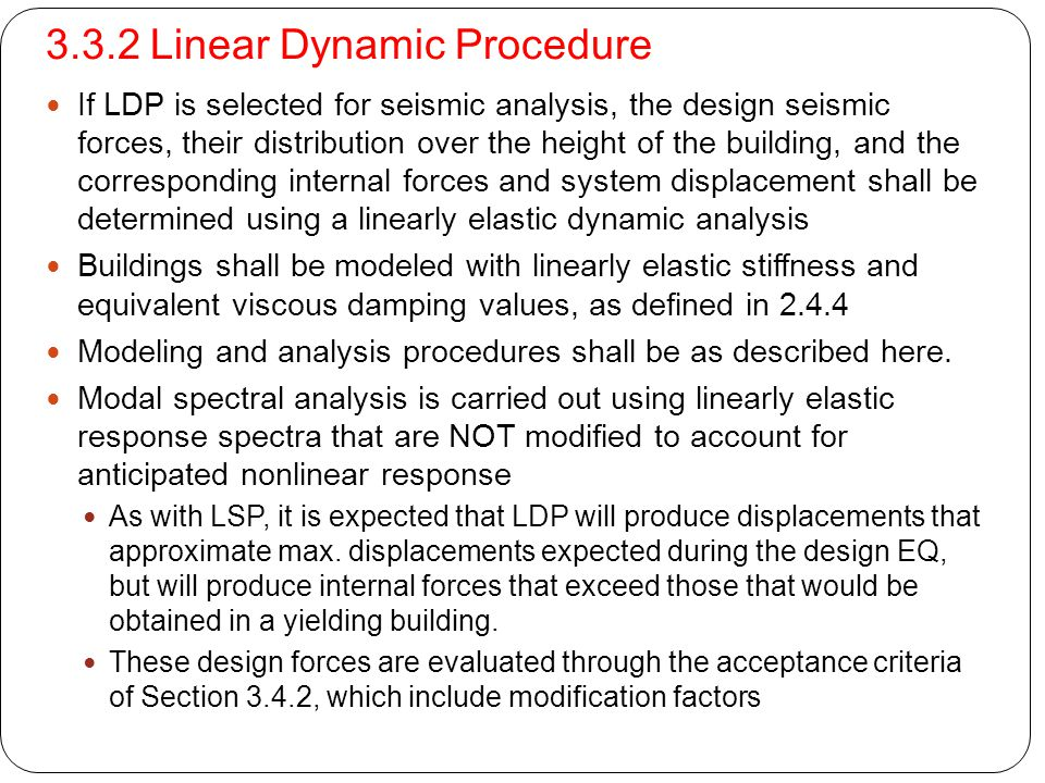 3.3.2 Linear Dynamic Procedure If LDP is selected for seismic analysis, the design seismic forces, their distribution over the height of the building,