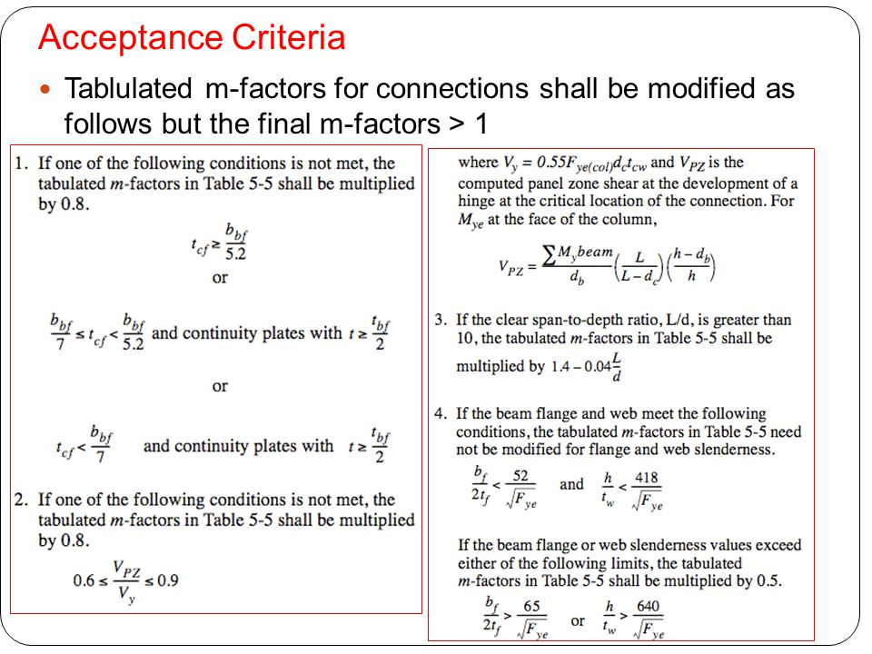 Acceptance Criteria Tablulated m-factors for connections shall be modified as follows but the final m-factors > 1