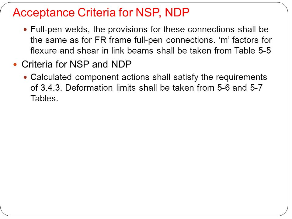 Acceptance Criteria for NSP, NDP Full-pen welds, the provisions for these connections shall be the same as for FR frame full-pen connections. 'm' fact