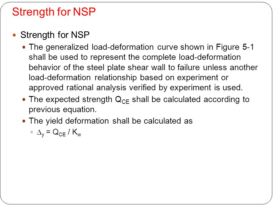 Strength for NSP The generalized load-deformation curve shown in Figure 5-1 shall be used to represent the complete load-deformation behavior of the s